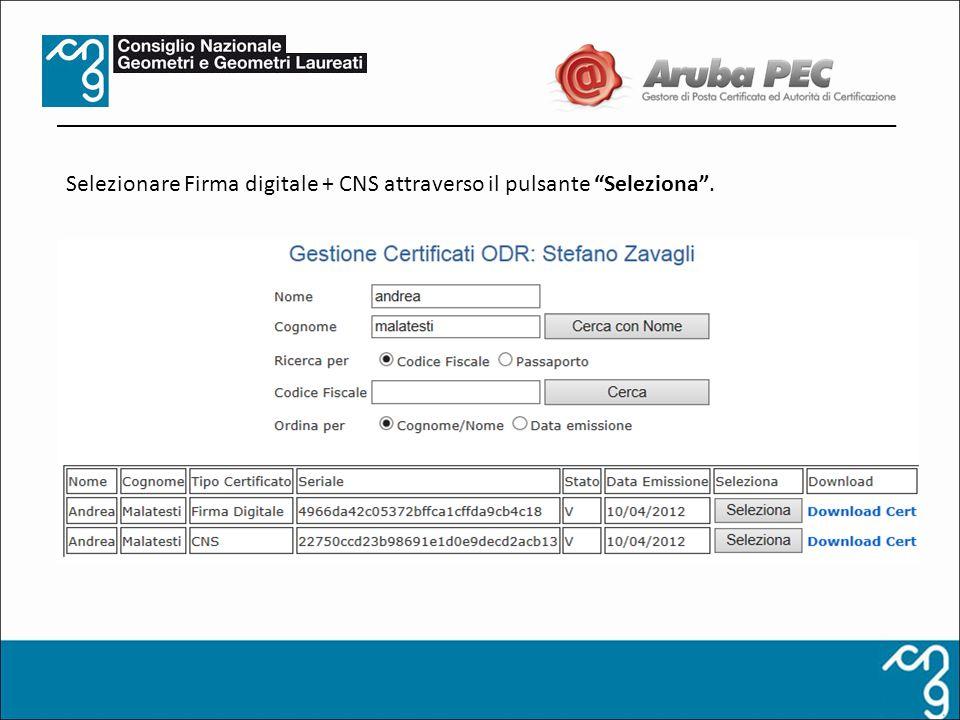Selezionare Firma digitale + CNS attraverso il pulsante Seleziona.