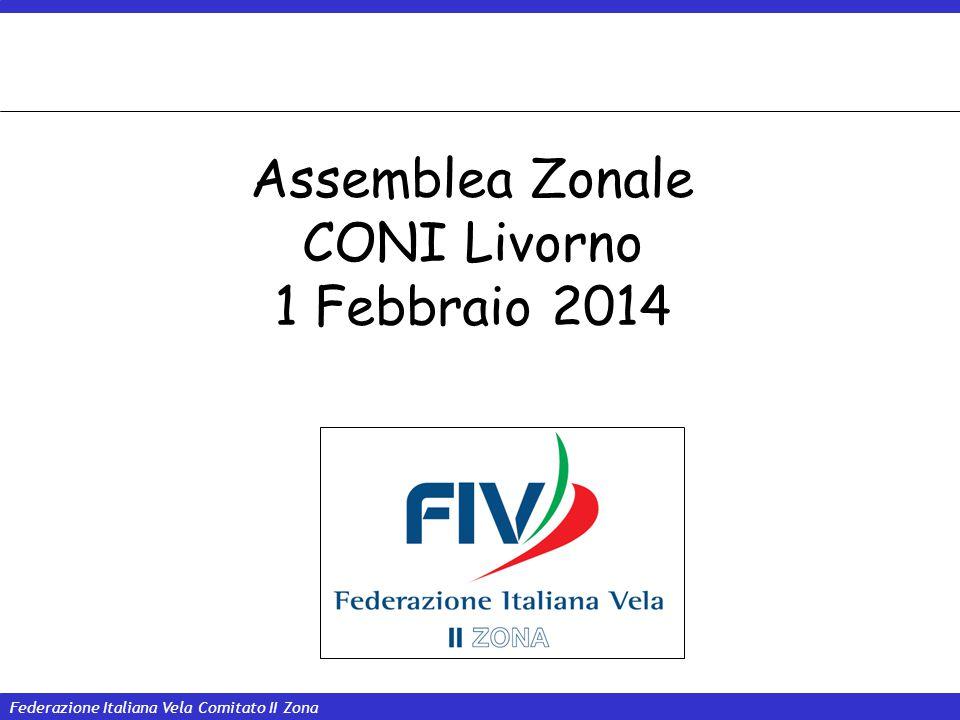 Federazione Italiana Vela Comitato II Zona 1 Assemblea Zonale CONI Livorno 1 Febbraio 2014