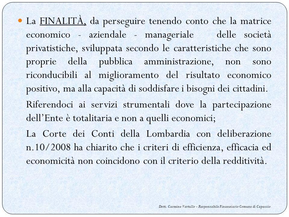 Dott. Carmine Vertullo - Responsabile Finanziario Comune di Capaccio La FINALITÀ, da perseguire tenendo conto che la matrice economico - aziendale - m