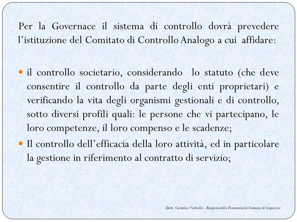 Dott. Carmine Vertullo - Responsabile Finanziario Comune di Capaccio Per la Governace il sistema di controllo dovrà prevedere listituzione del Comitat