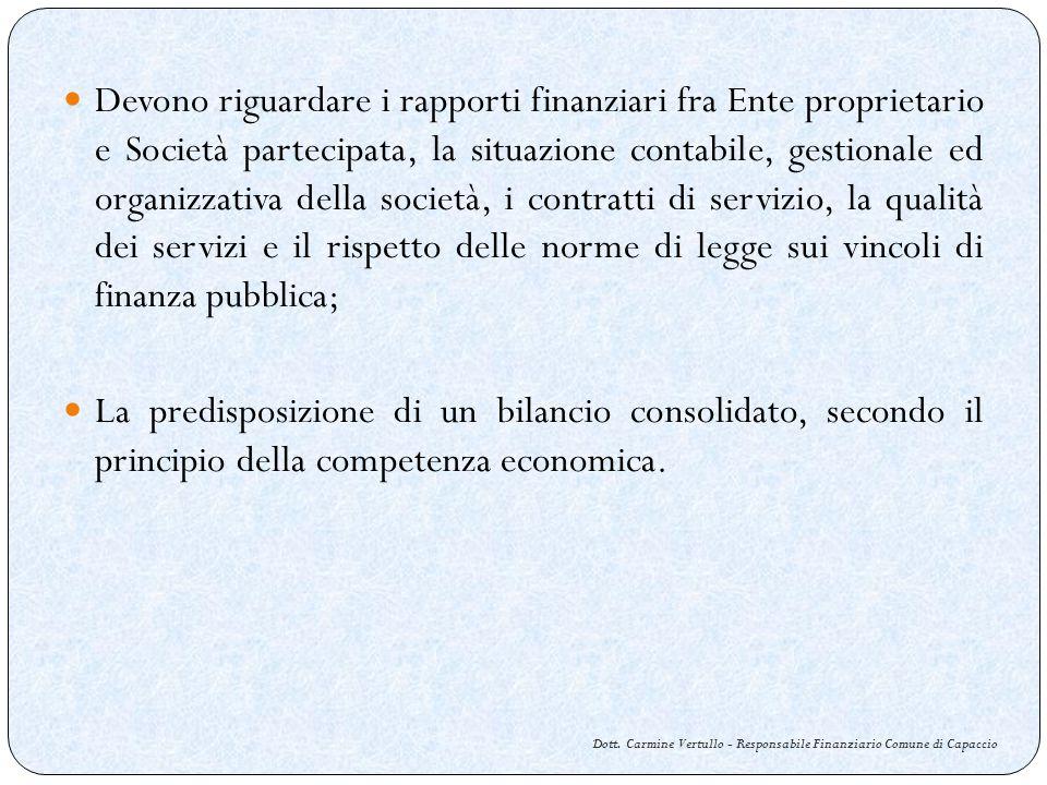 Dott. Carmine Vertullo - Responsabile Finanziario Comune di Capaccio Devono riguardare i rapporti finanziari fra Ente proprietario e Società partecipa