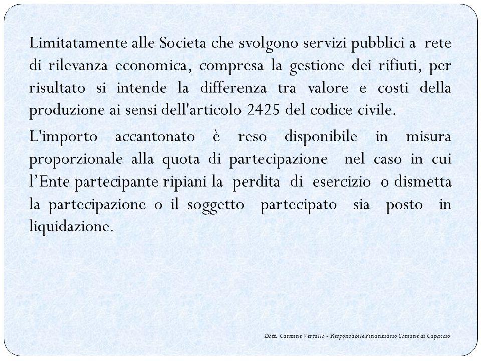 Dott. Carmine Vertullo - Responsabile Finanziario Comune di Capaccio Limitatamente alle Societa che svolgono servizi pubblici a rete di rilevanza econ