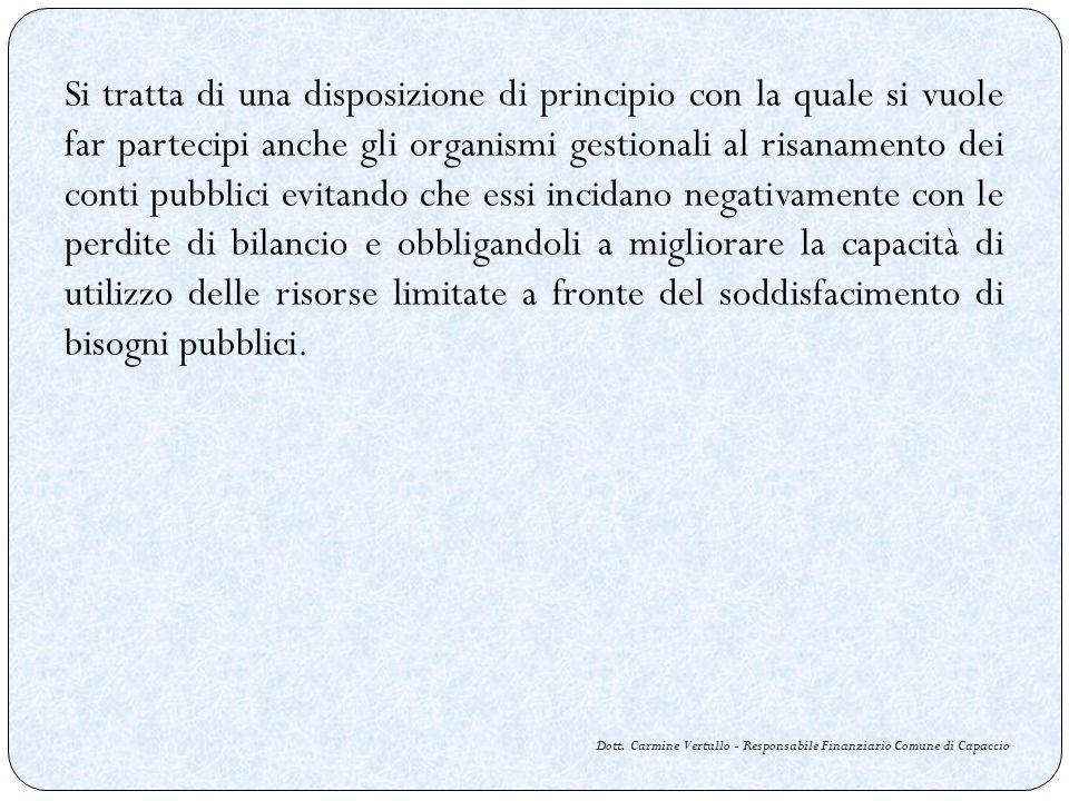 Dott. Carmine Vertullo - Responsabile Finanziario Comune di Capaccio Si tratta di una disposizione di principio con la quale si vuole far partecipi an
