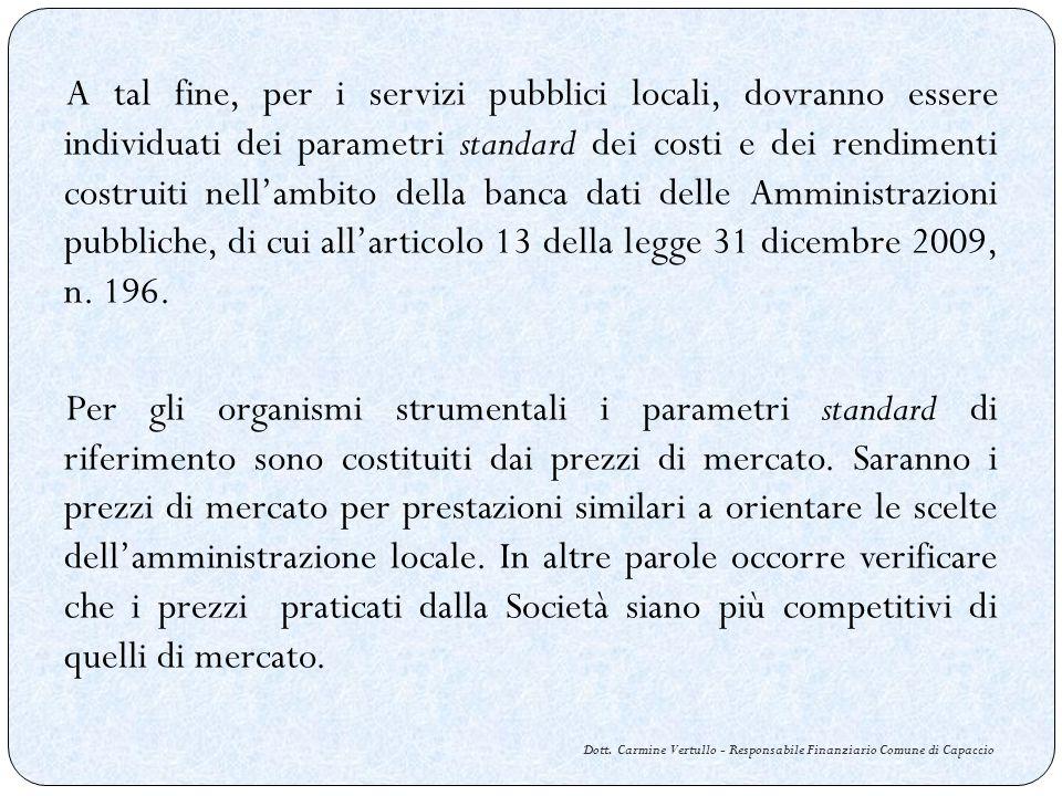 Dott. Carmine Vertullo - Responsabile Finanziario Comune di Capaccio A tal fine, per i servizi pubblici locali, dovranno essere individuati dei parame