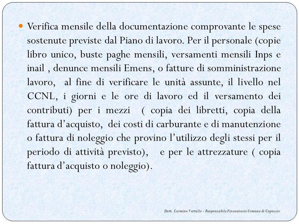 Dott. Carmine Vertullo - Responsabile Finanziario Comune di Capaccio Verifica mensile della documentazione comprovante le spese sostenute previste dal