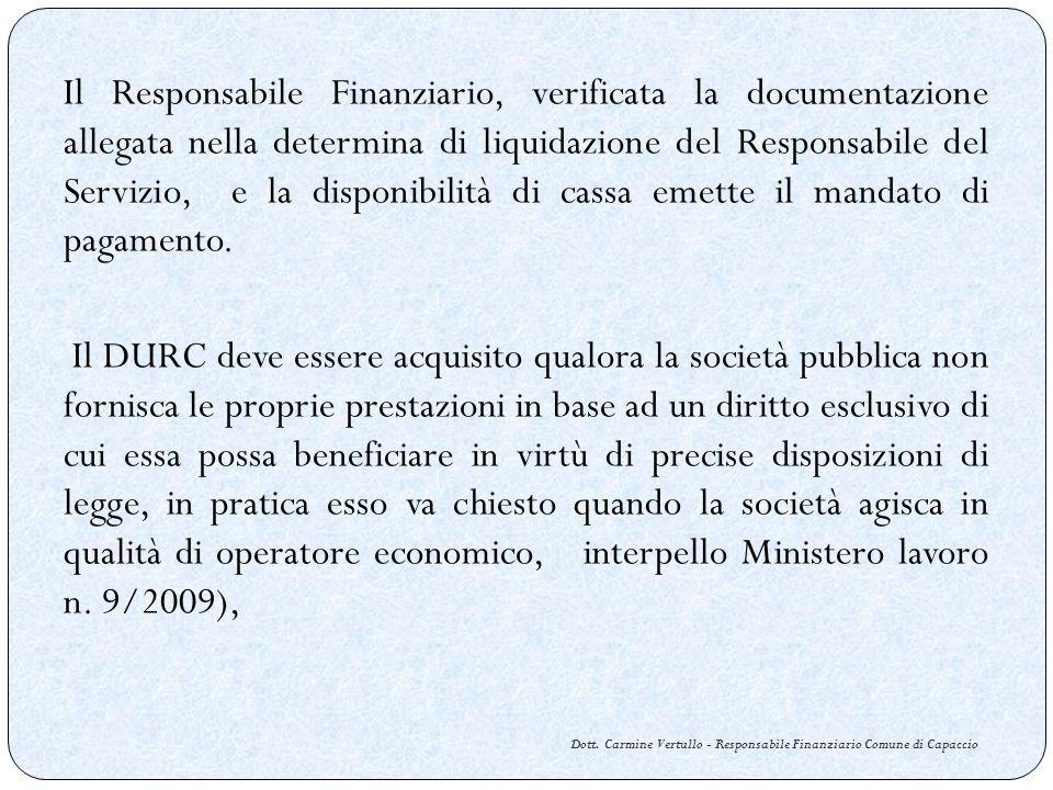 Dott. Carmine Vertullo - Responsabile Finanziario Comune di Capaccio Il Responsabile Finanziario, verificata la documentazione allegata nella determin