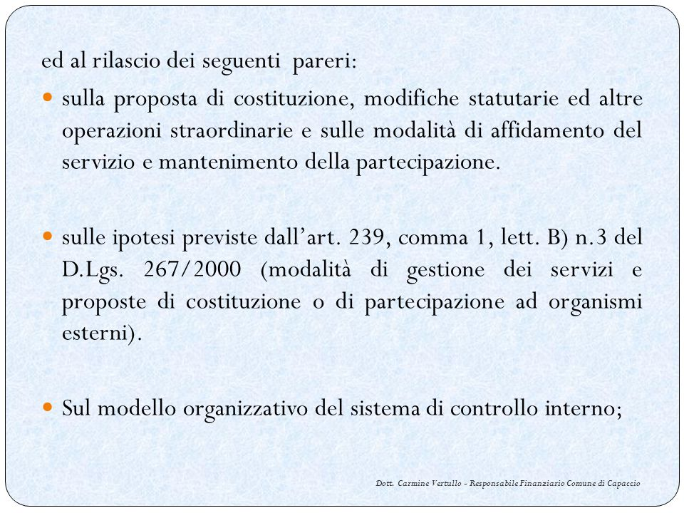 Dott. Carmine Vertullo - Responsabile Finanziario Comune di Capaccio ed al rilascio dei seguenti pareri: sulla proposta di costituzione, modifiche sta