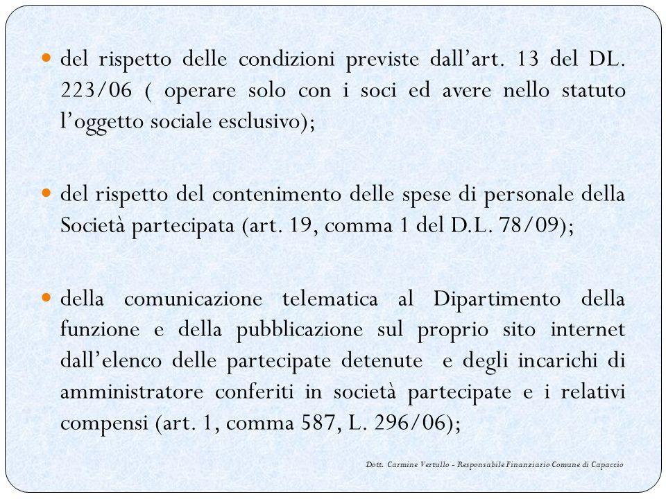 Dott. Carmine Vertullo - Responsabile Finanziario Comune di Capaccio del rispetto delle condizioni previste dallart. 13 del DL. 223/06 ( operare solo