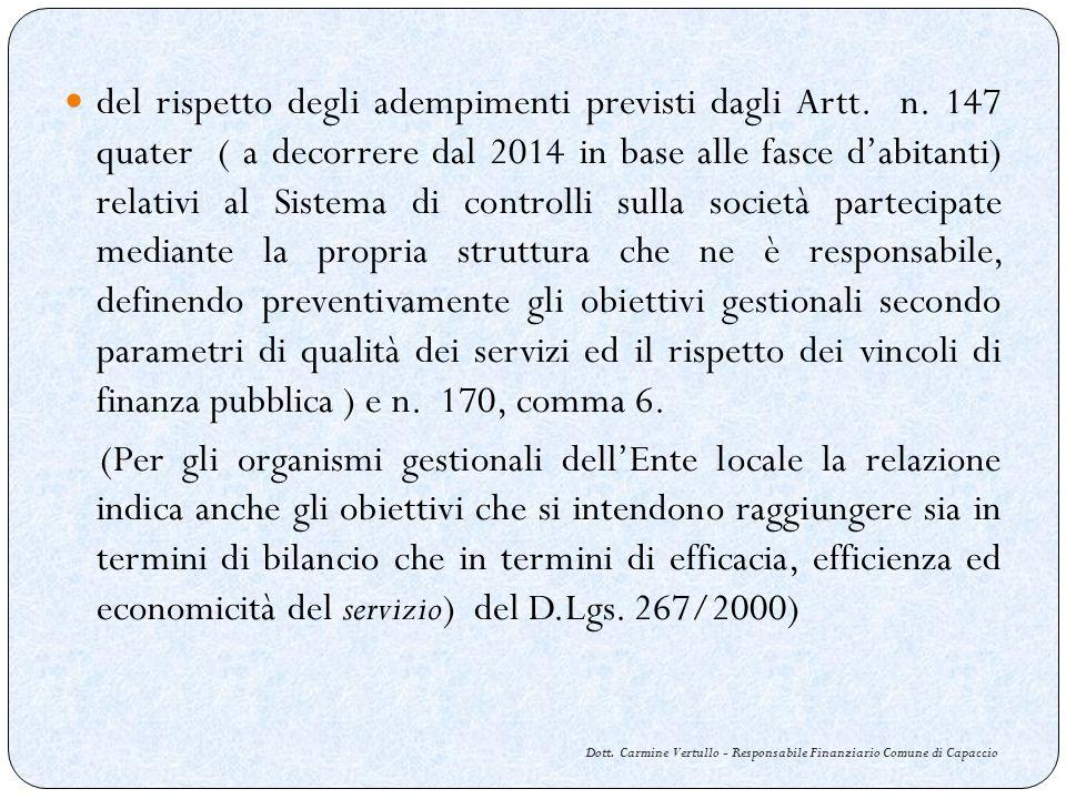 Dott. Carmine Vertullo - Responsabile Finanziario Comune di Capaccio del rispetto degli adempimenti previsti dagli Artt. n. 147 quater ( a decorrere d