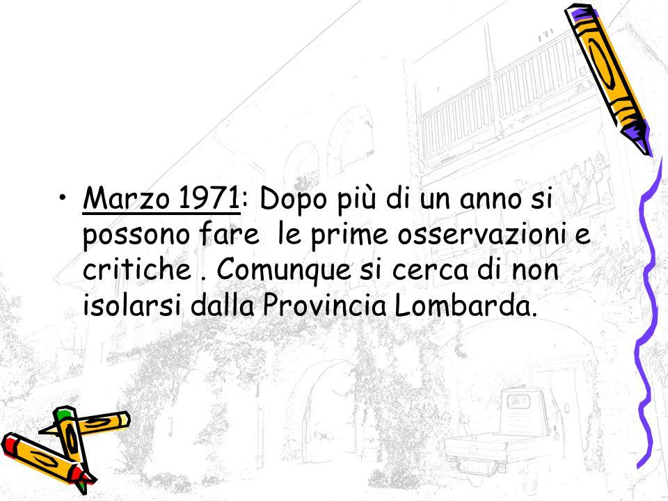 Marzo 1971: Dopo più di un anno si possono fare le prime osservazioni e critiche.