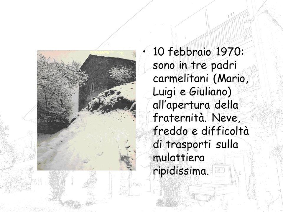 10 febbraio 1970: sono in tre padri carmelitani (Mario, Luigi e Giuliano) allapertura della fraternità.