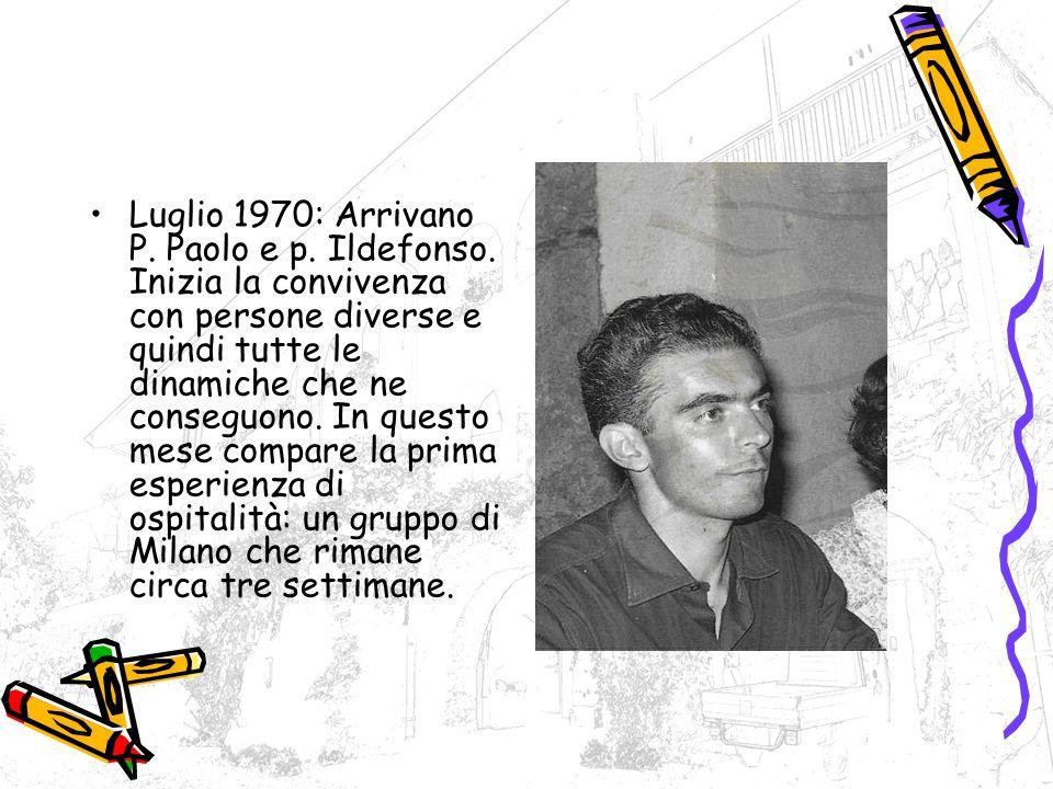 Luglio 1970: Arrivano P. Paolo e p. Ildefonso.