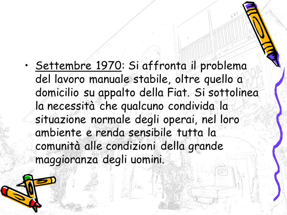 Settembre 1970: Si affronta il problema del lavoro manuale stabile, oltre quello a domicilio su appalto della Fiat.