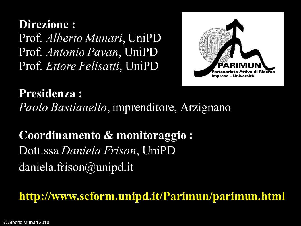 © Alberto Munari 2010 Direzione : Prof. Alberto Munari, UniPD Prof.
