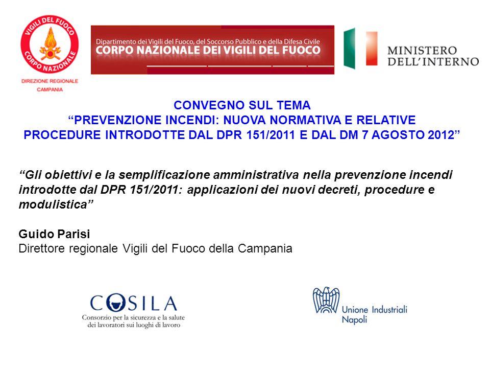 Gli obiettivi e la semplificazione amministrativa nella prevenzione incendi introdotte dal DPR 151/2011: applicazioni dei nuovi decreti, procedure e m