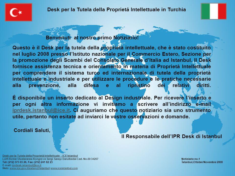 Desk per la Tutela della Proprietá Intellettuale in Turchia Benvenuti al nostro primo Notiziario.
