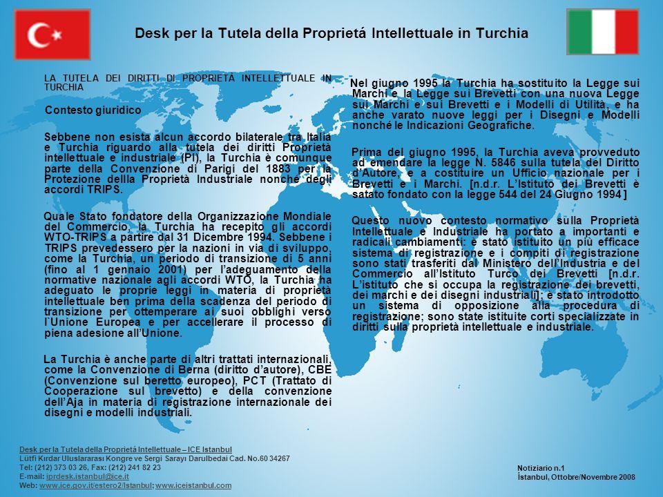 Desk per la Tutela della Proprietá Intellettuale in Turchia LA TUTELA DEI DIRITTI DI PROPRIETÀ INTELLETTUALE IN TURCHIA Forme di tutela Le leggi turche sulla proprietà intellettuale e industriale prevedono rimedi sia civili che penali contro la contraffazione e la pirateria.