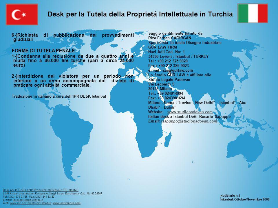 Desk per la Tutela della Proprietá Intellettuale in Turchia 6-)Richiesta di pubblicazione dei provvedimenti giudiziali FORME DI TUTELA PENALE 1-)Conda
