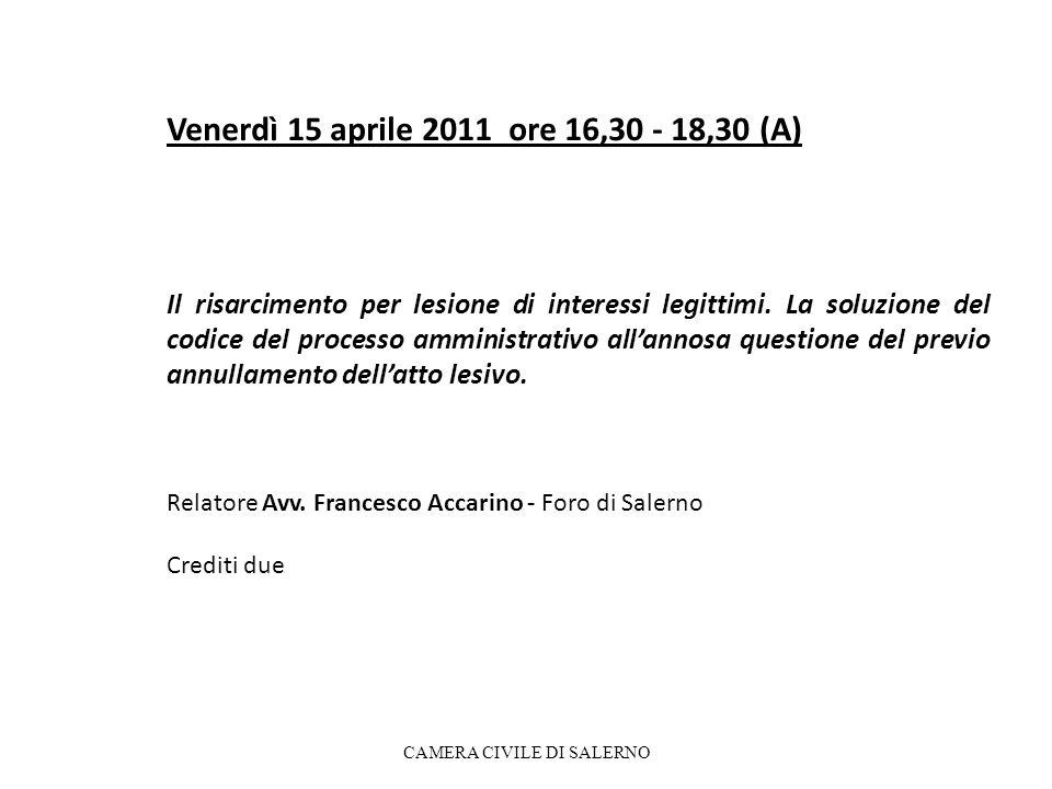Venerdì 15 aprile 2011 ore 16,30 - 18,30 (A) Il risarcimento per lesione di interessi legittimi.