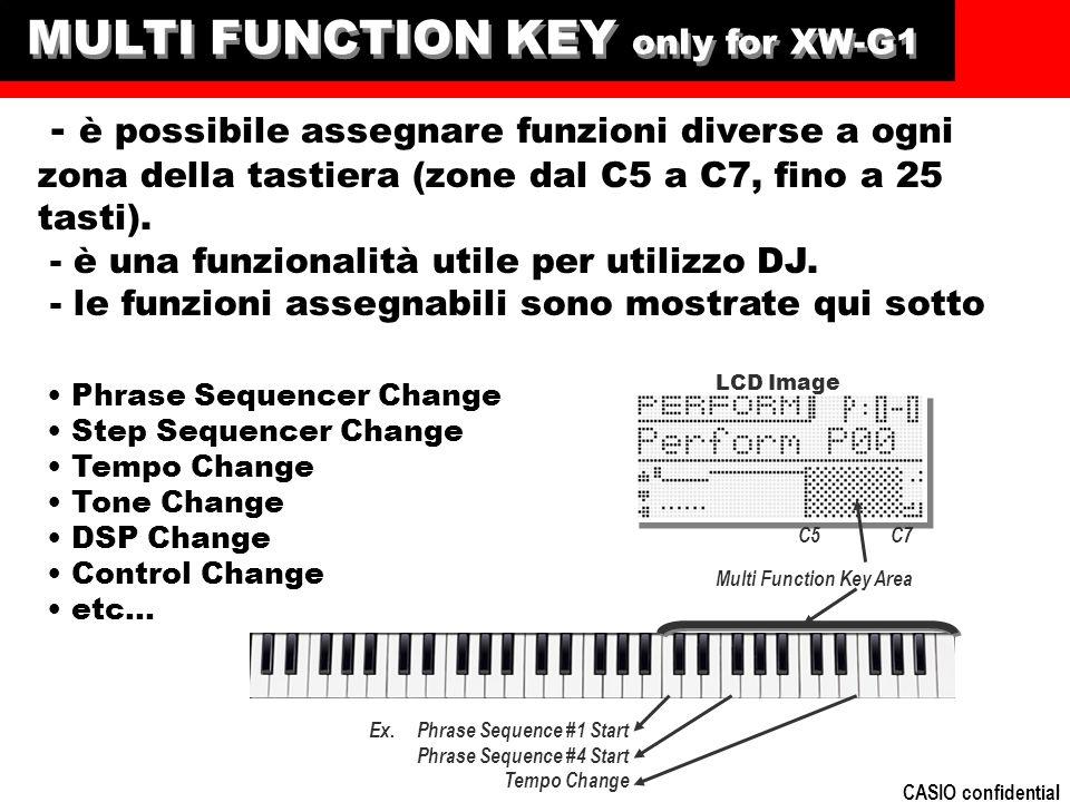 CASIO confidential MULTI FUNCTION KEY only for XW-G1 - è possibile assegnare funzioni diverse a ogni zona della tastiera (zone dal C5 a C7, fino a 25 tasti).