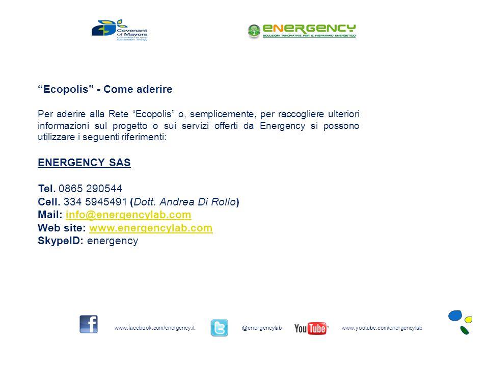 Ecopolis - Come aderire Per aderire alla Rete Ecopolis o, semplicemente, per raccogliere ulteriori informazioni sul progetto o sui servizi offerti da Energency si possono utilizzare i seguenti riferimenti: ENERGENCY SAS Tel.
