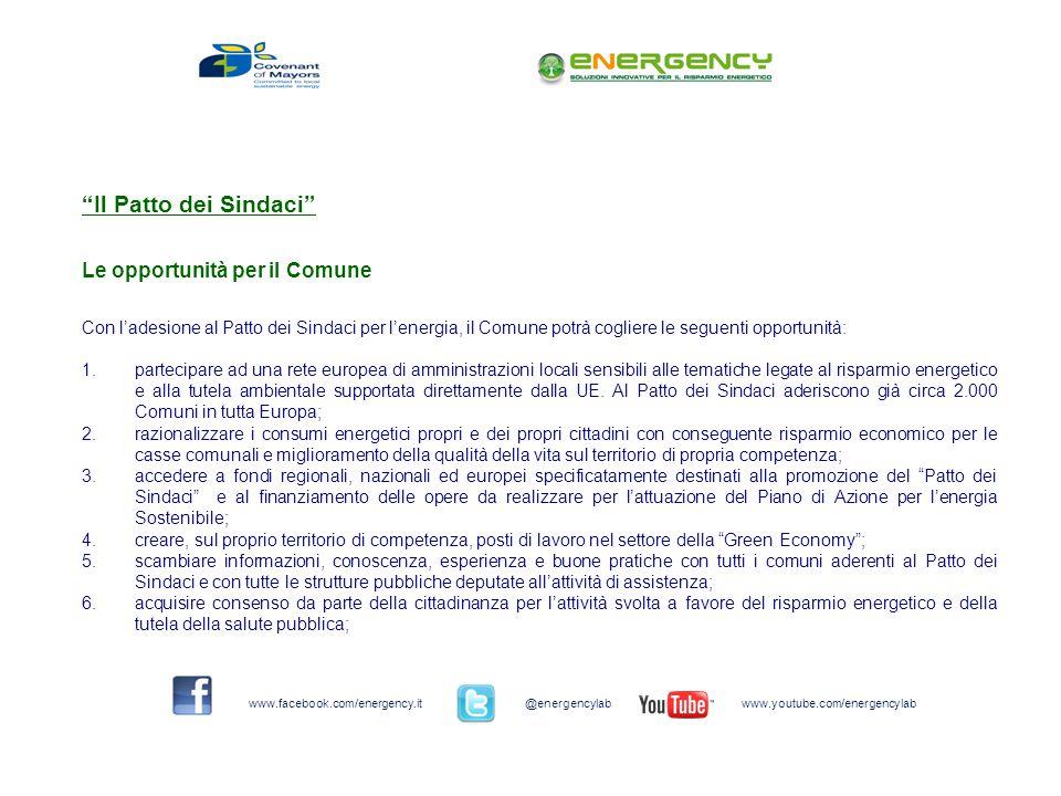 Il Patto dei Sindaci Le opportunità per il Comune Con ladesione al Patto dei Sindaci per lenergia, il Comune potrà cogliere le seguenti opportunità: 1.partecipare ad una rete europea di amministrazioni locali sensibili alle tematiche legate al risparmio energetico e alla tutela ambientale supportata direttamente dalla UE.