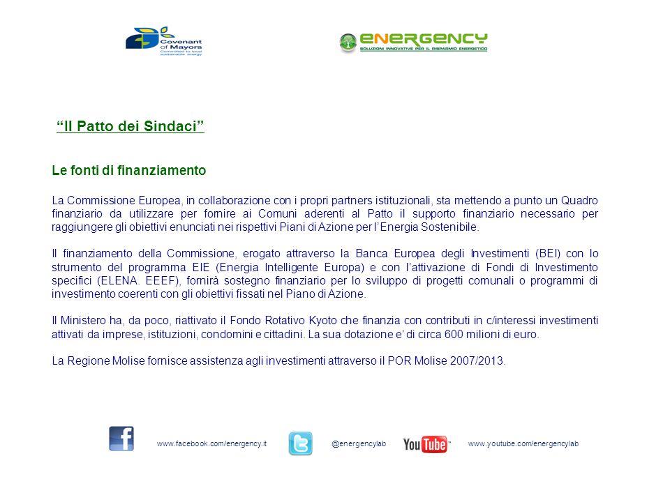 Il Patto dei Sindaci Le fonti di finanziamento La Commissione Europea, in collaborazione con i propri partners istituzionali, sta mettendo a punto un Quadro finanziario da utilizzare per fornire ai Comuni aderenti al Patto il supporto finanziario necessario per raggiungere gli obiettivi enunciati nei rispettivi Piani di Azione per lEnergia Sostenibile.