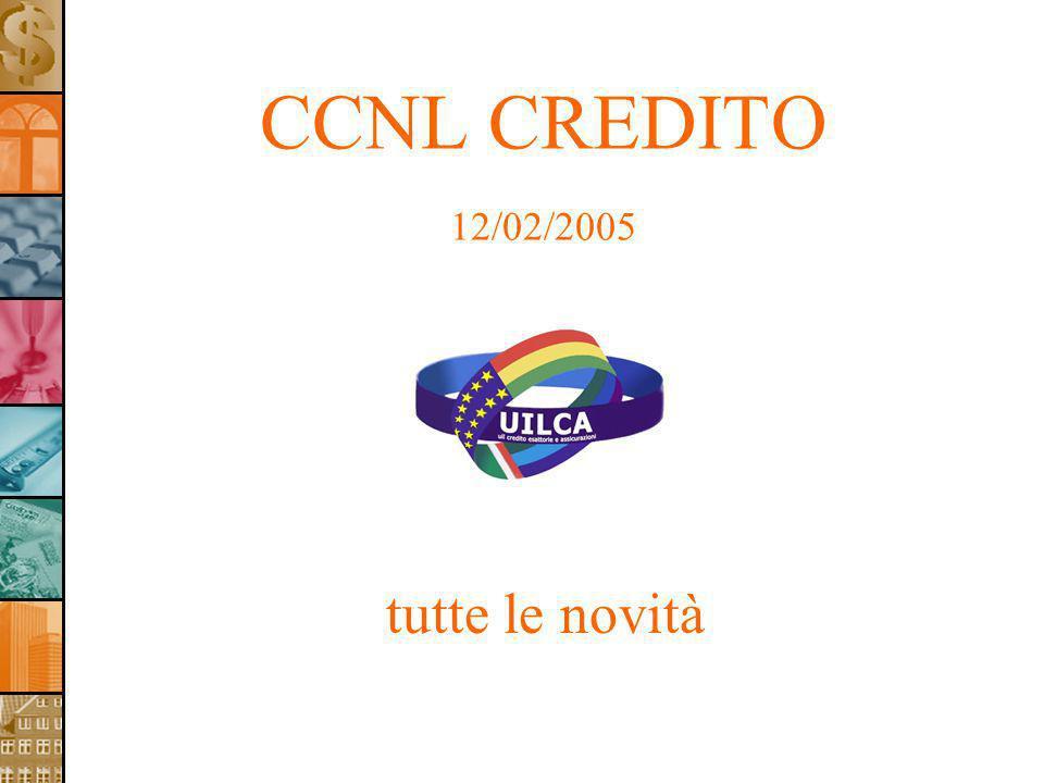 CCNL CREDITO 12/02/2005 tutte le novità