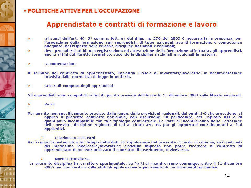 14 Apprendistato e contratti di formazione e lavoro ai sensi dellart. 49, 5° comma, lett. e) del d.lgs. n. 276 del 2003 è necessaria la presenza, per
