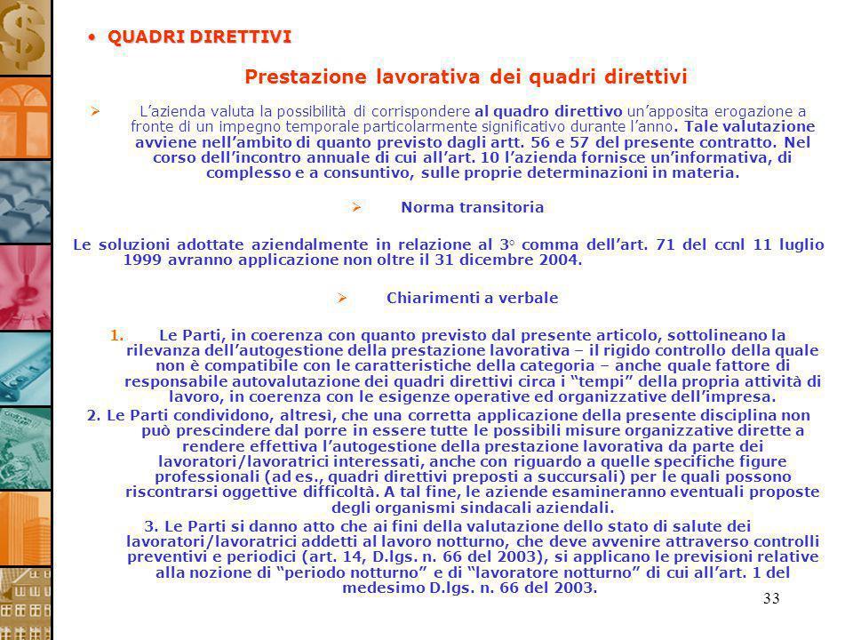 33 Prestazione lavorativa dei quadri direttivi Lazienda valuta la possibilità di corrispondere al quadro direttivo unapposita erogazione a fronte di u