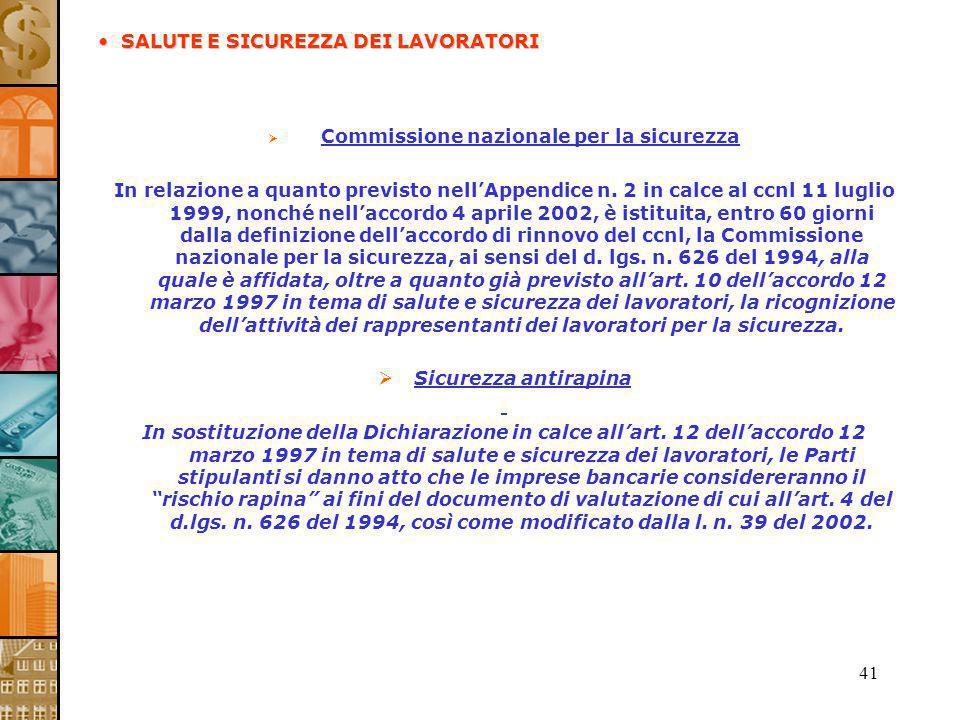 41 Commissione nazionale per la sicurezza In relazione a quanto previsto nellAppendice n. 2 in calce al ccnl 11 luglio 1999, nonché nellaccordo 4 apri