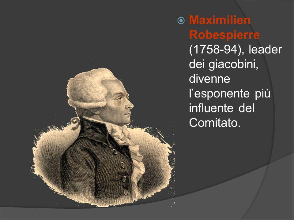 Maximilien Robespierre (1758-94), leader dei giacobini, divenne lesponente più influente del Comitato.