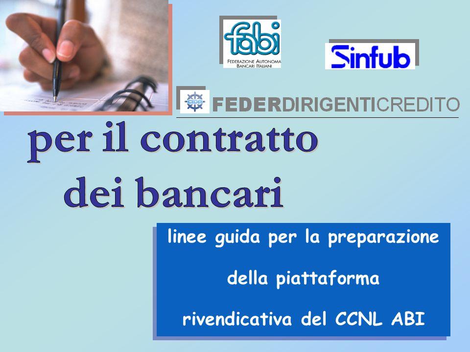 linee guida per la preparazione della piattaforma rivendicativa del CCNL ABI linee guida per la preparazione della piattaforma rivendicativa del CCNL