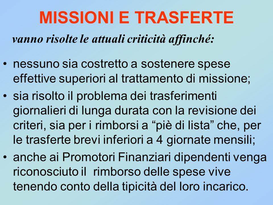 MISSIONI E TRASFERTE nessuno sia costretto a sostenere spese effettive superiori al trattamento di missione; sia risolto il problema dei trasferimenti