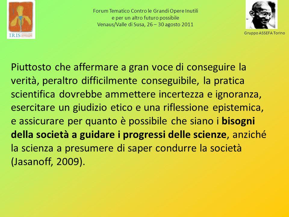 Forum Tematico Contro le Grandi Opere Inutili e per un altro futuro possibile Venaus/Valle di Susa, 26 – 30 agosto 2011 Gruppo ASSEFA Torino Piuttosto