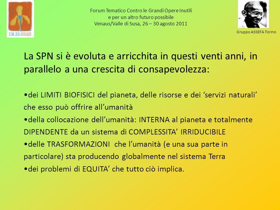 Forum Tematico Contro le Grandi Opere Inutili e per un altro futuro possibile Venaus/Valle di Susa, 26 – 30 agosto 2011 Gruppo ASSEFA Torino La SPN si