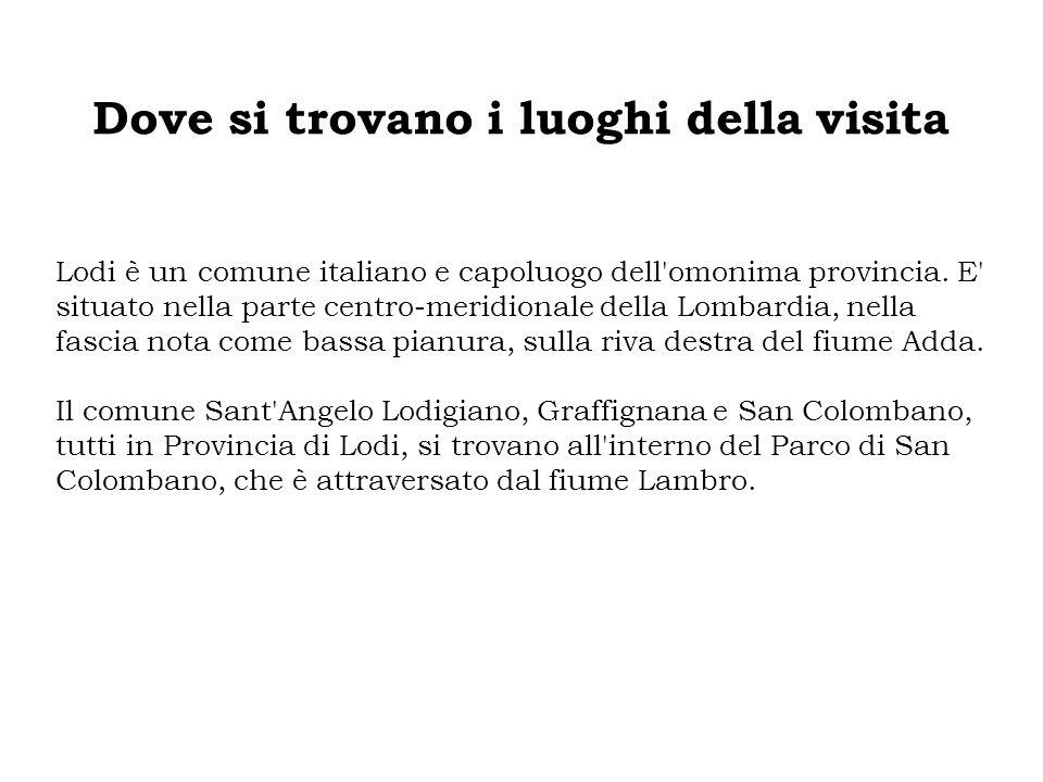 Dove si trovano i luoghi della visita Lodi è un comune italiano e capoluogo dell'omonima provincia. E' situato nella parte centro-meridionale della Lo