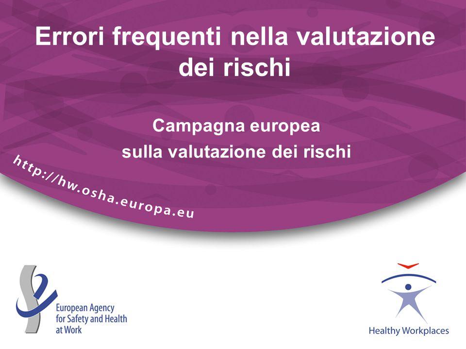 Campagna europea sulla valutazione dei rischi Errori frequenti nella valutazione dei rischi