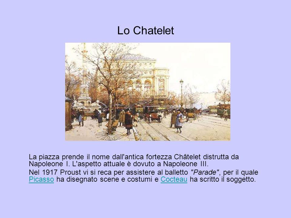 Lo Chatelet La piazza prende il nome dall'antica fortezza Châtelet distrutta da Napoleone I. L'aspetto attuale è dovuto a Napoleone III. Nel 1917 Prou