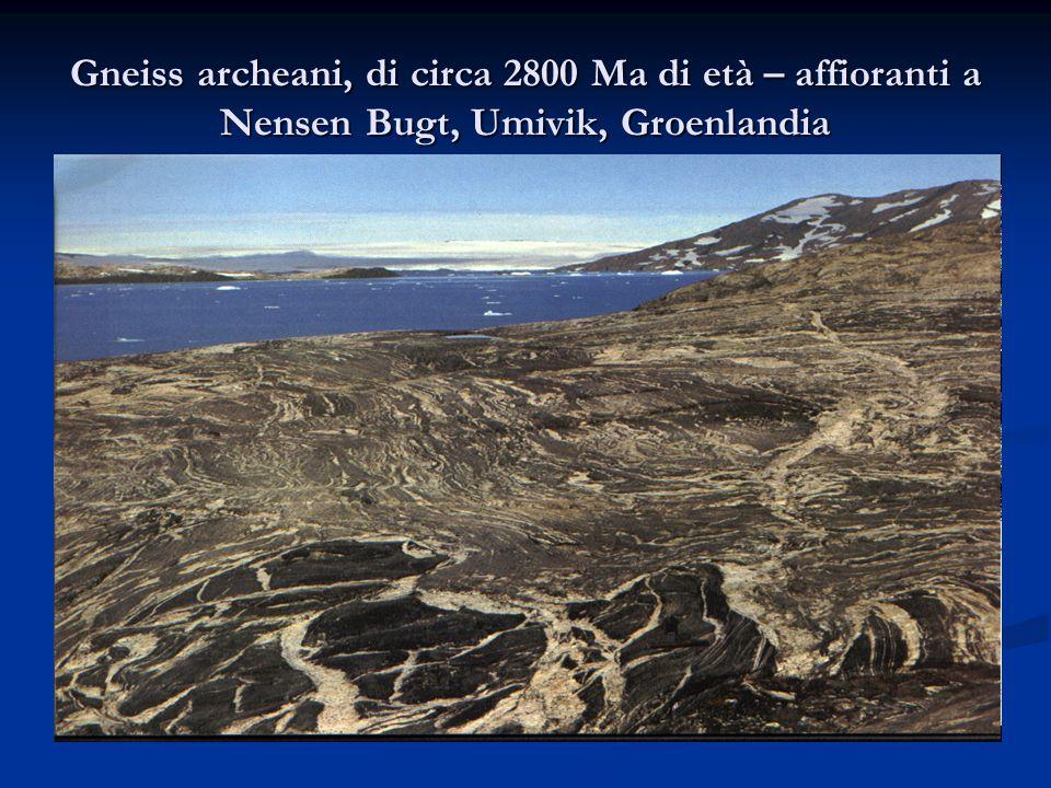 Gneiss archeani, di circa 2800 Ma di età – affioranti a Nensen Bugt, Umivik, Groenlandia