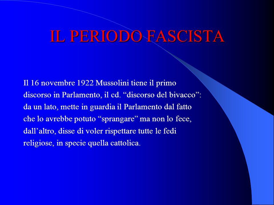 IL PERIODO FASCISTA Il Re, tuttavia, non firmò lo stato di assedio e incaricò Mussolini di formare il Governo: una decisione molto discutibile, per gl