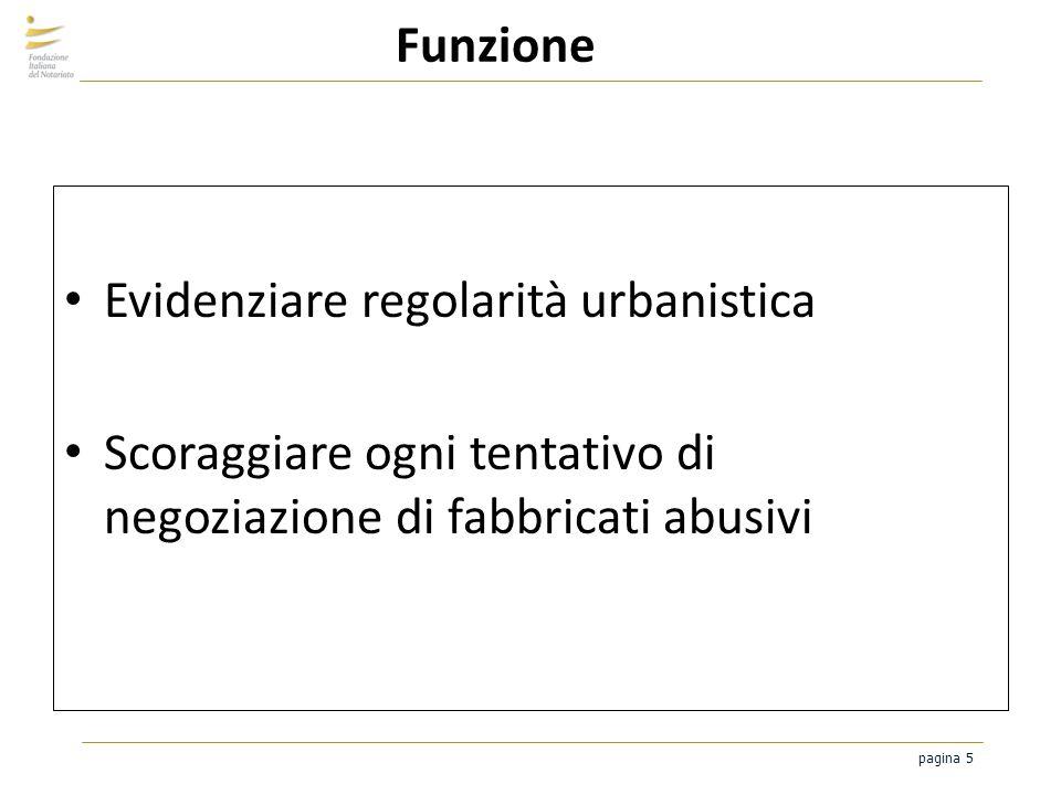 pagina 5 Funzione Evidenziare regolarità urbanistica Scoraggiare ogni tentativo di negoziazione di fabbricati abusivi