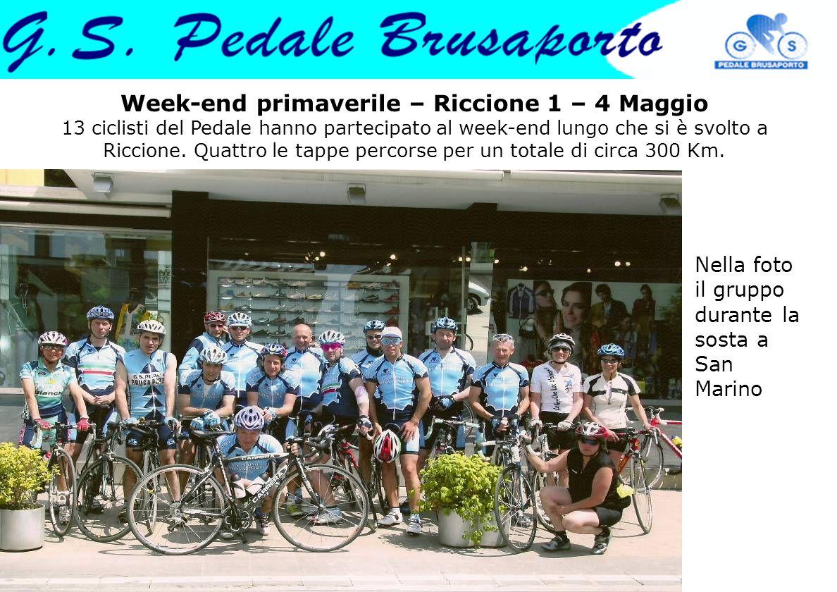 Week-end primaverile – Riccione 1 – 4 Maggio 13 ciclisti del Pedale hanno partecipato al week-end lungo che si è svolto a Riccione. Quattro le tappe p