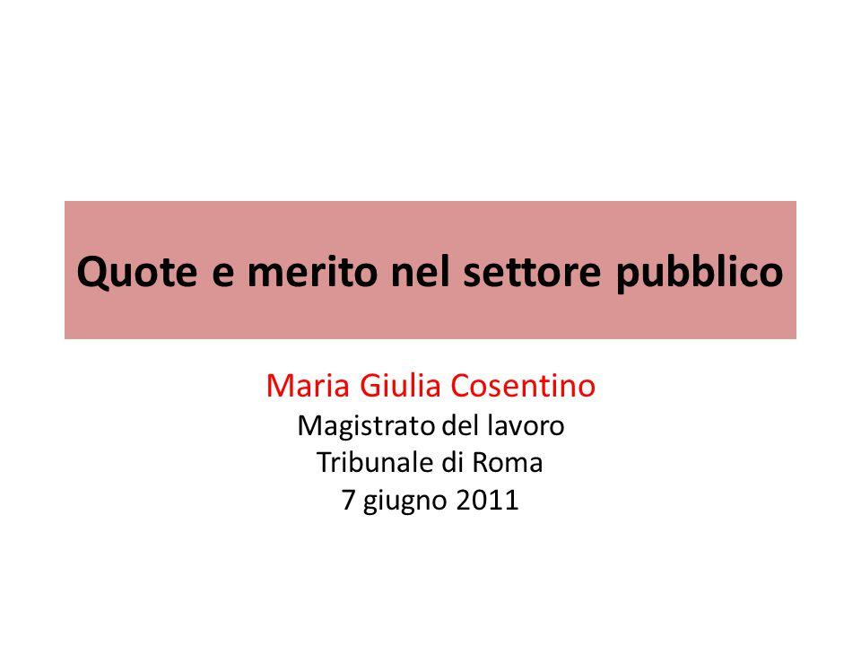 Quote e merito nel settore pubblico Maria Giulia Cosentino Magistrato del lavoro Tribunale di Roma 7 giugno 2011