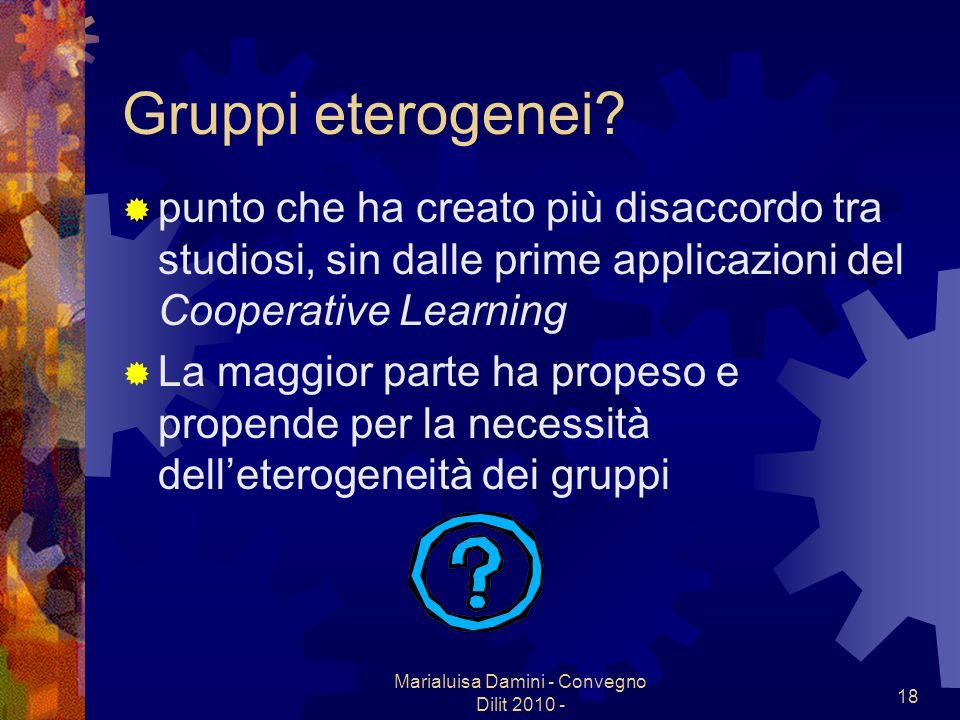 Marialuisa Damini - Convegno Dilit 2010 - 18 Gruppi eterogenei? punto che ha creato più disaccordo tra studiosi, sin dalle prime applicazioni del Coop