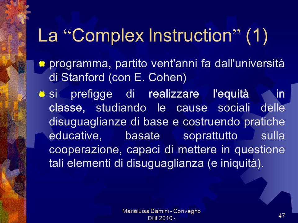 Marialuisa Damini - Convegno Dilit 2010 - 47 La Complex Instruction (1) programma, partito vent'anni fa dall'università di Stanford (con E. Cohen) si