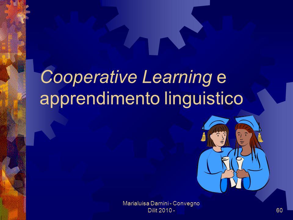 Marialuisa Damini - Convegno Dilit 2010 -60 Cooperative Learning e apprendimento linguistico