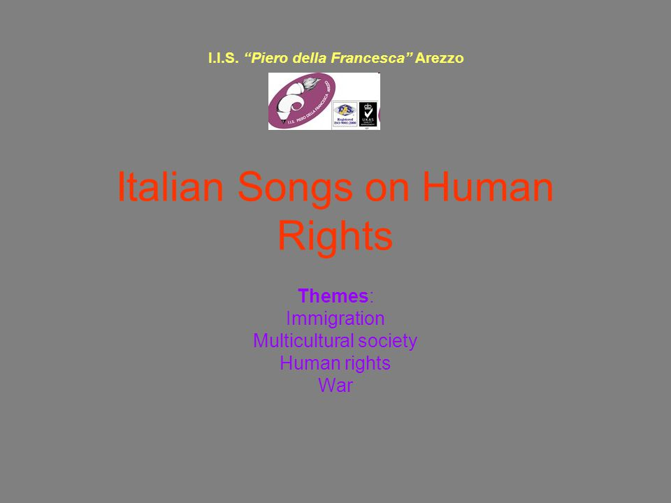 Italian Songs on Human Rights Themes: Immigration Multicultural society Human rights War I.I.S.