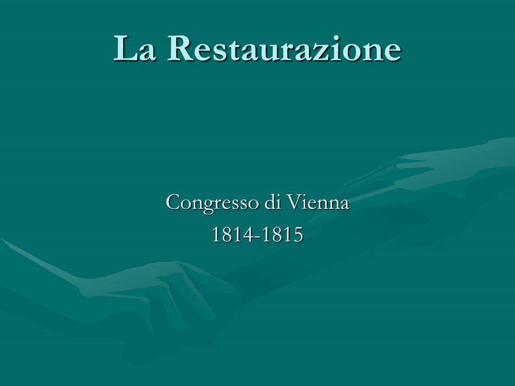 La Restaurazione Congresso di Vienna 1814-1815