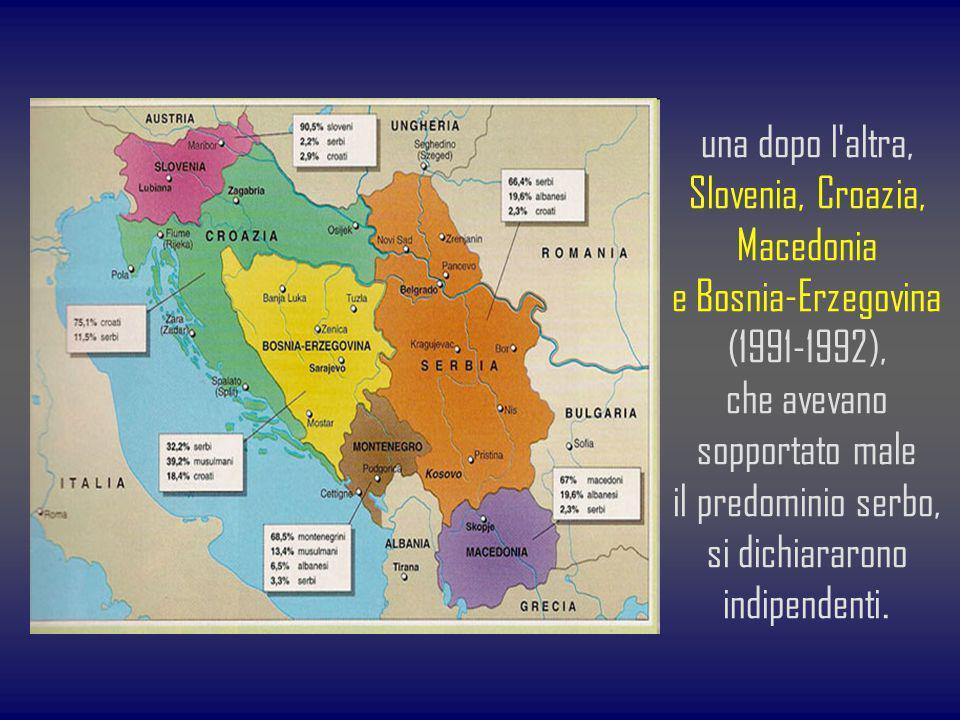 una dopo l'altra, Slovenia, Croazia, Macedonia e Bosnia-Erzegovina (1991-1992), che avevano sopportato male il predominio serbo, si dichiararono indip